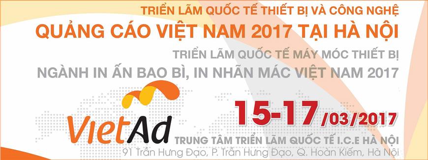 Triển lãm thiết bị và Công nghệ Quảng cáo Việt Nam 2017 tại Hà Nội - VIETAD 2017