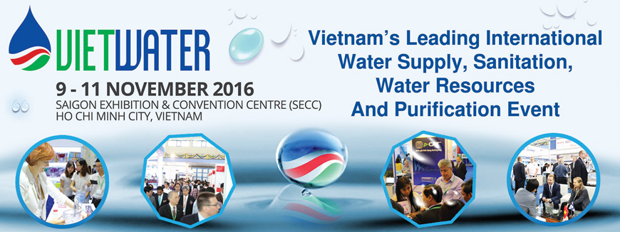 VIETWATER 2016 - Vietnam's Leading International Water Supply, Sanitation, Water Resources and Purification Event